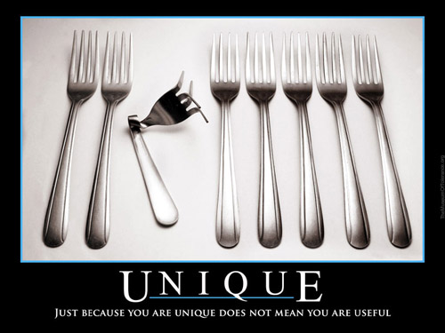 unique_-_just_because_you_are_unique_does_not_mean_you_are_useful.jpg.3594350800dd3035dc3d4a2f178a8d92.jpg