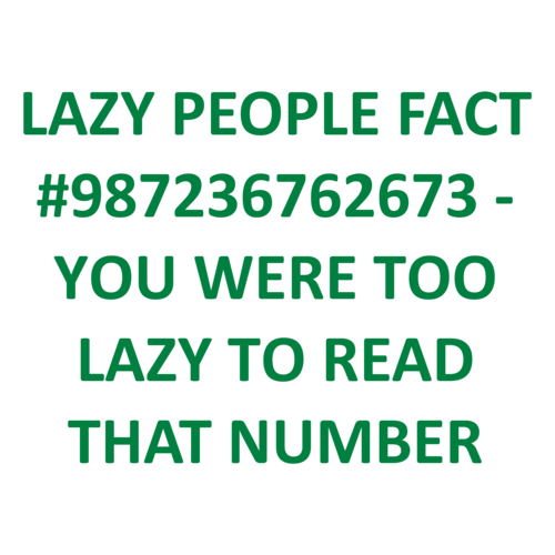 1449252949_lazypeoplefactNo987236762673.png.7e9f9d519b1425087bbf095f572347e6.png