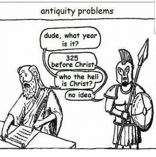 antiquity-problems-dude-what-year-is-it-325-before-christ-7349612.png.ca163cb2ac5103245f34a5b2bae76873.png